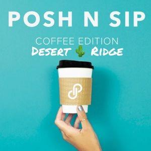 Posh N Sip: Coffee Edition Phoenix Desert Ridge